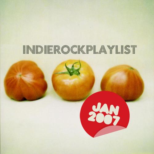 Indie/Rock Playlist: January (2007)