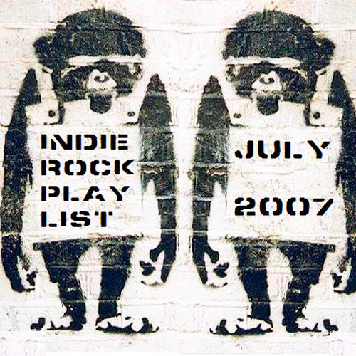 Indie/Rock Playlist: July (2007)