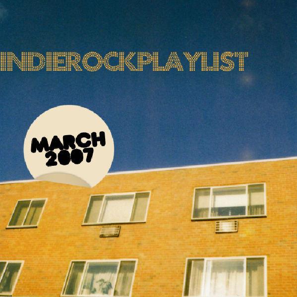 Indie/Rock Playlist: March (2007)