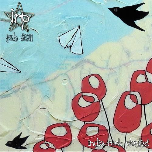 Indie/Rock Playlist: February (2011)