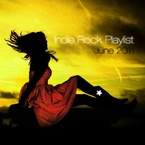 Indie/Rock Playlist: June (2011)