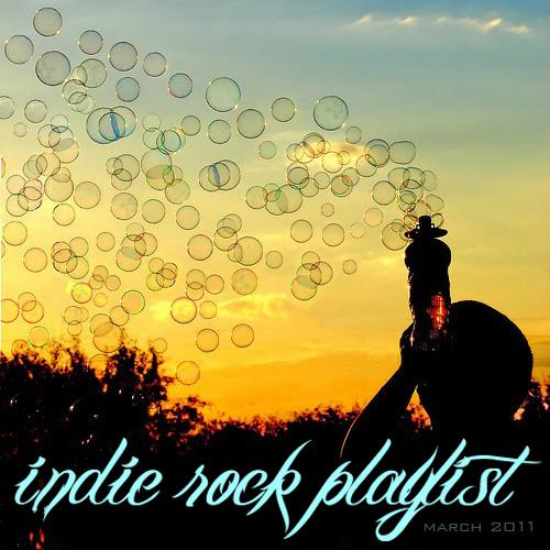 Indie/Rock Playlist: March (2011)