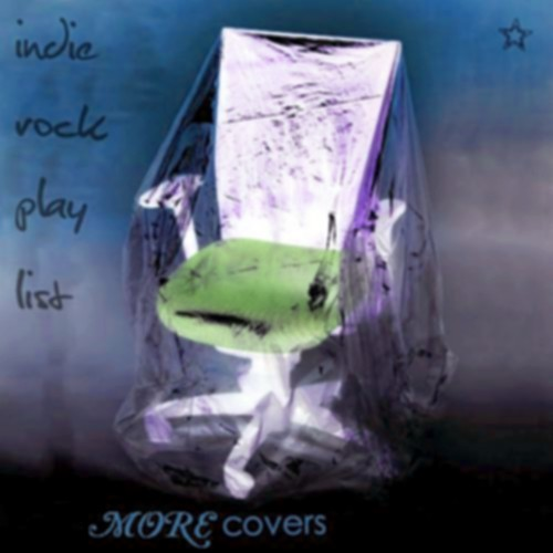 Indie/Rock Playlist: More Covers (2011)