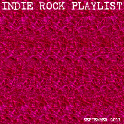 Indie/Rock Playlist: September (2011)