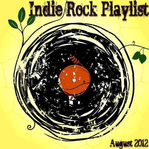 Indie/Rock Playlist: August (2012)