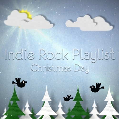 Indie/Rock Playlist: Christmas Day (2012)