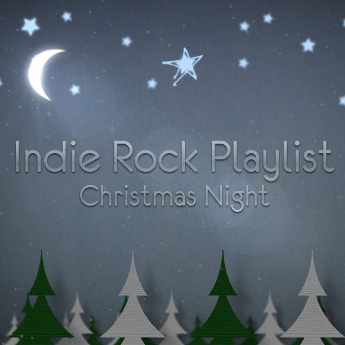 Indie/Rock Playlist: Christmas Night (2012)