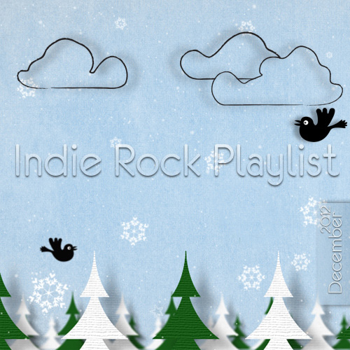 Indie/Rock Playlist: December (2012)