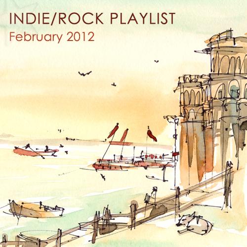 Indie/Rock Playlist: February (2012)