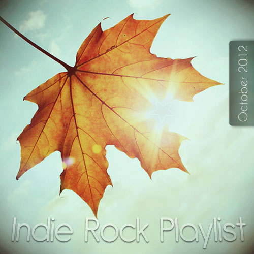 Indie/Rock Playlist: October (2012)