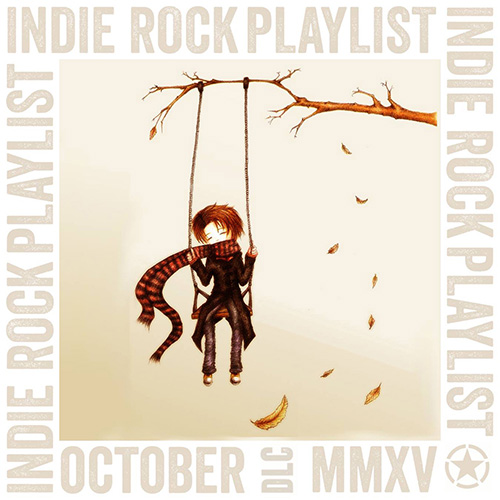 Indie/Rock Playlist: October (2015) DLC
