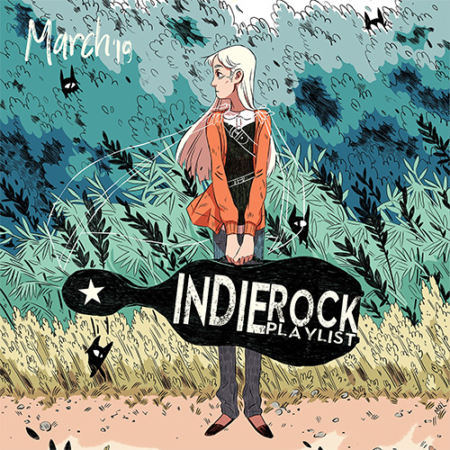 Indie/Rock Playlist: March (2019)