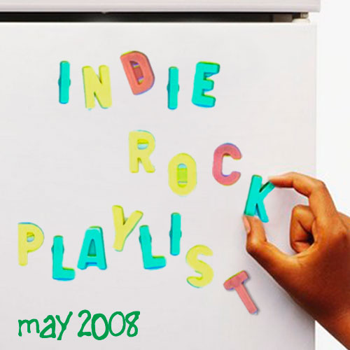 Indie/Rock Playlist: May (2008)